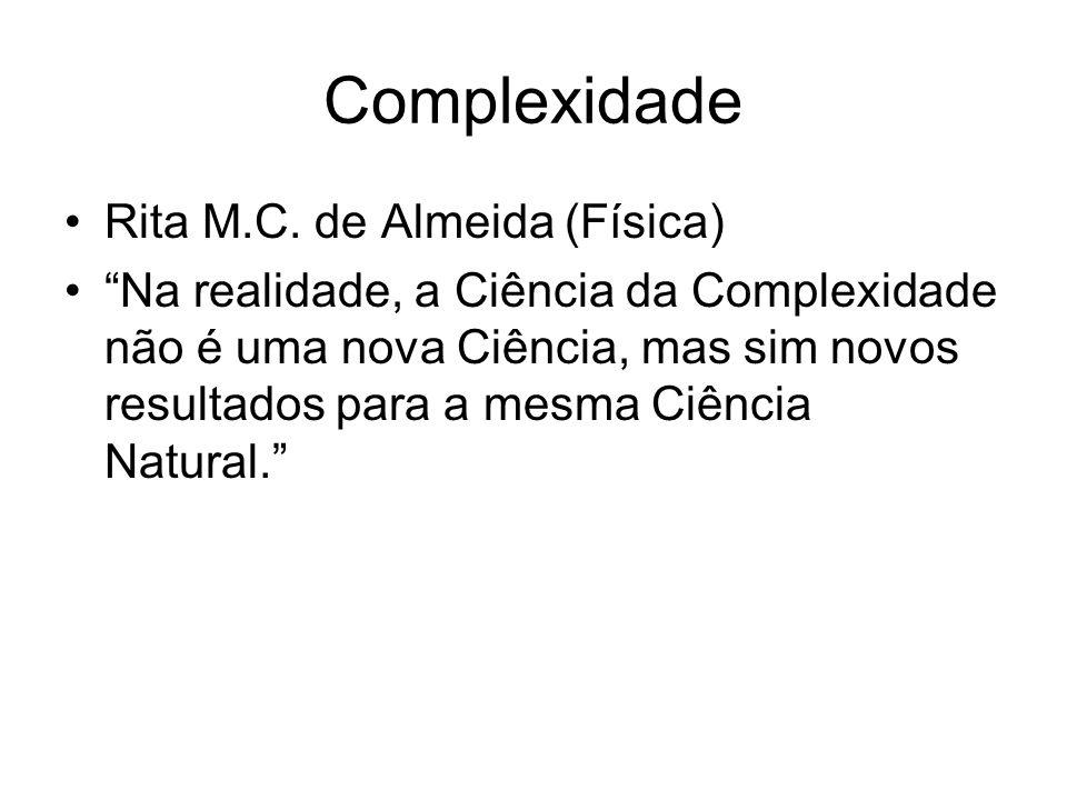 Complexidade Rita M.C. de Almeida (Física)