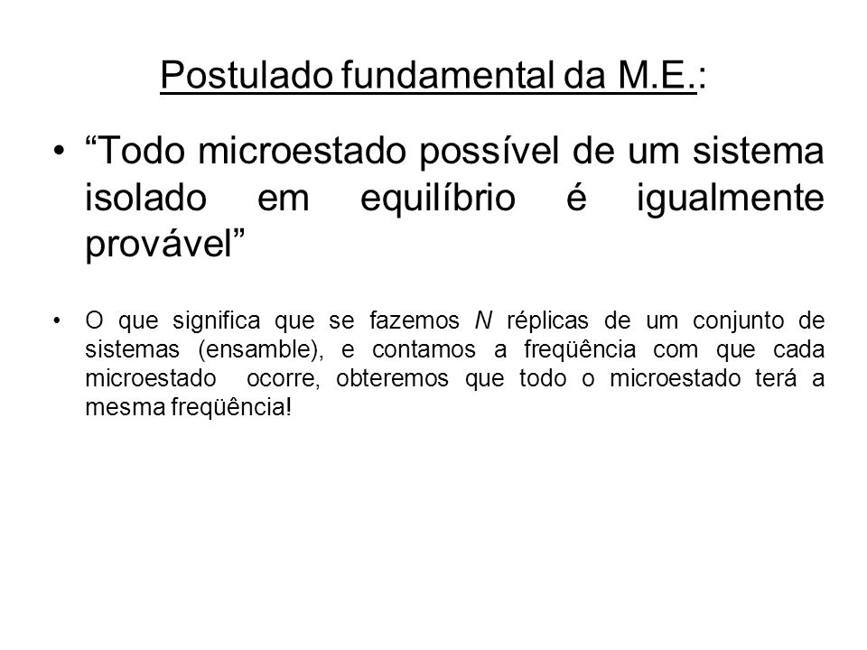 Postulado fundamental da M.E.: