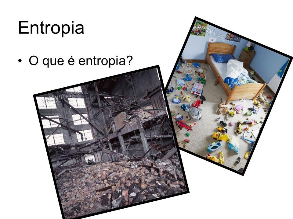 Entropia O que é entropia