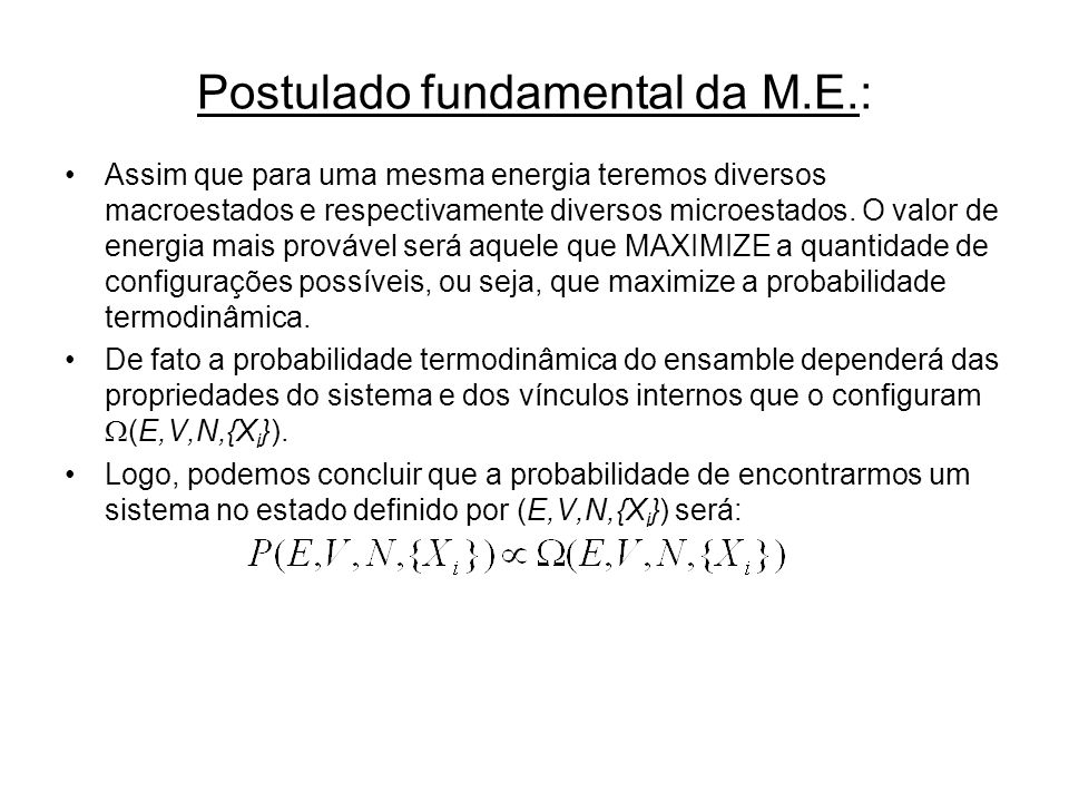 Postulado fundamental da M.E.: