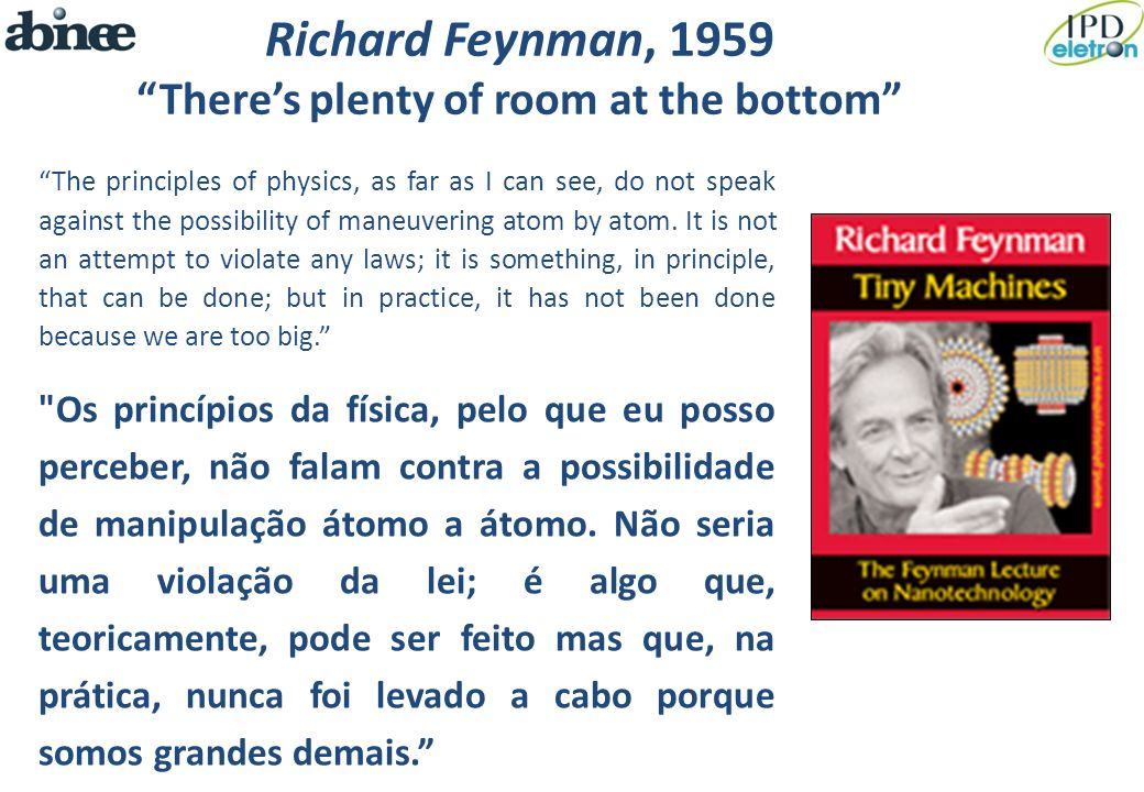 Richard Feynman, 1959 There's plenty of room at the bottom