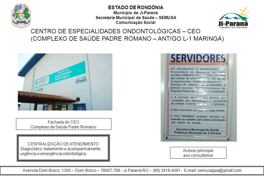 ESTADO DE RONDÔNIA Município de Ji-Paraná. Secretaria Municipal de Saúde – SEMUSA. Comunicação Social.