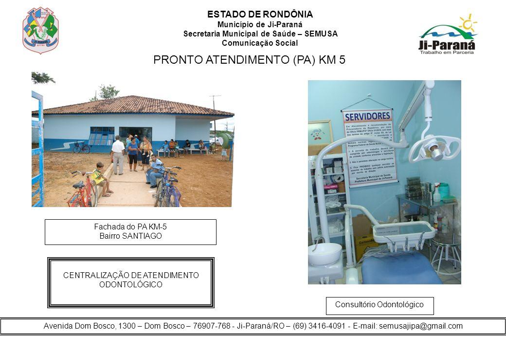 PRONTO ATENDIMENTO (PA) KM 5