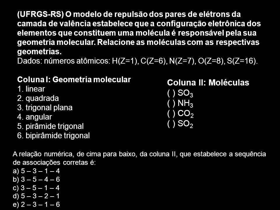 Coluna II: Moléculas ( ) SO3 ( ) NH3 ( ) CO2 ( ) SO2