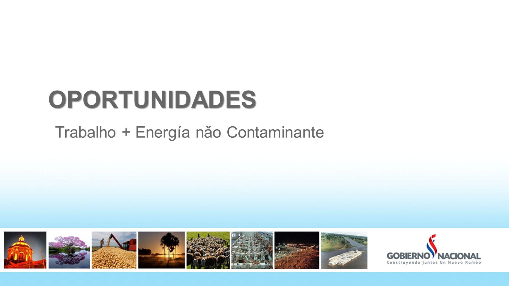 OPORTUNIDADES Trabalho + Energía nǎo Contaminante 14