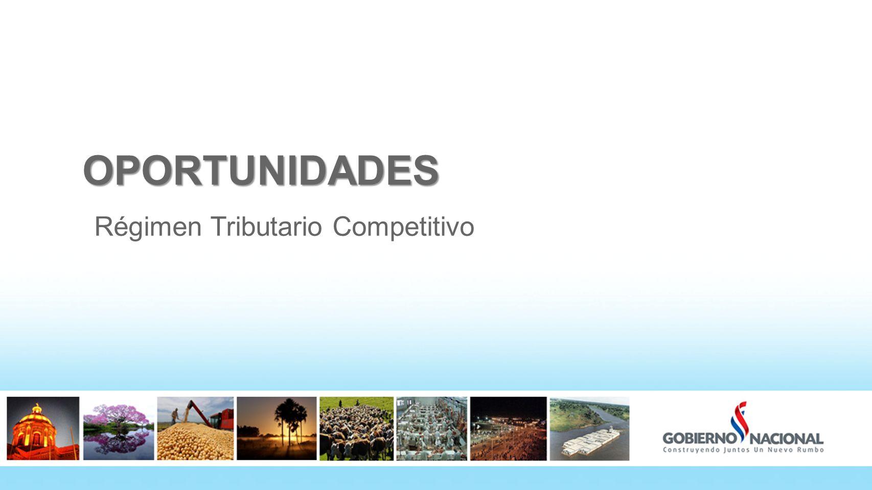 OPORTUNIDADES Régimen Tributario Competitivo 21