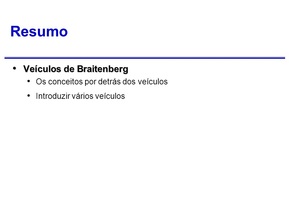 Resumo Veículos de Braitenberg Os conceitos por detrás dos veículos