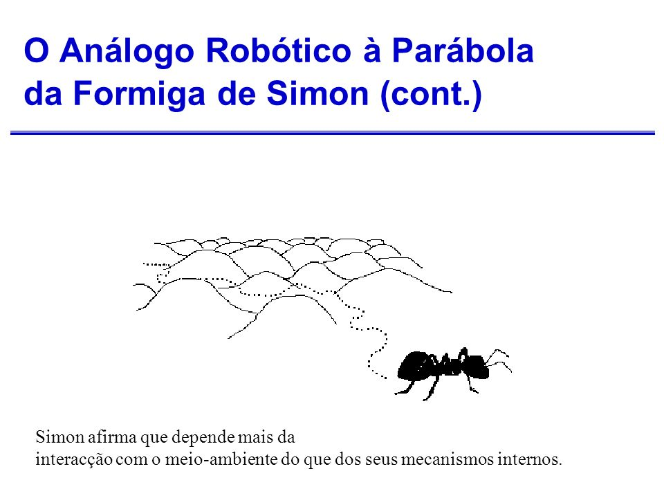 O Análogo Robótico à Parábola da Formiga de Simon (cont.)