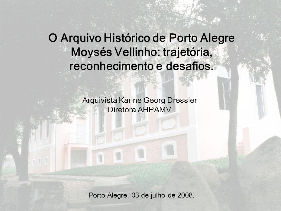 O Arquivo Histórico de Porto Alegre Moysés Vellinho: trajetória,