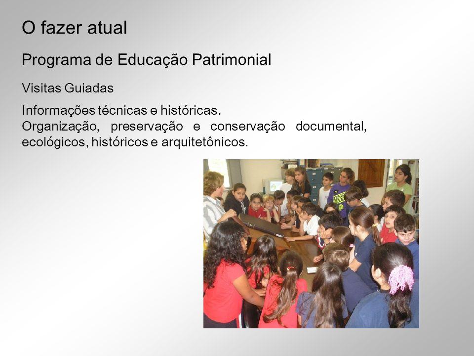 O fazer atual Programa de Educação Patrimonial Visitas Guiadas