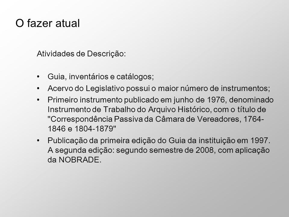 O fazer atual Atividades de Descrição: Guia, inventários e catálogos;
