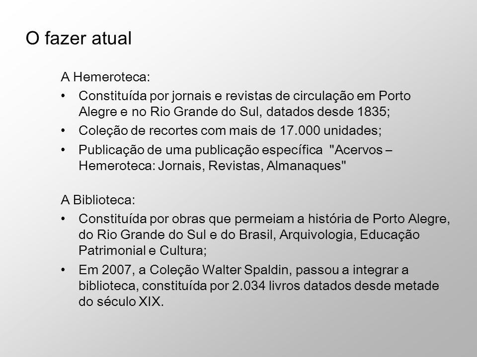 O fazer atual A Hemeroteca: