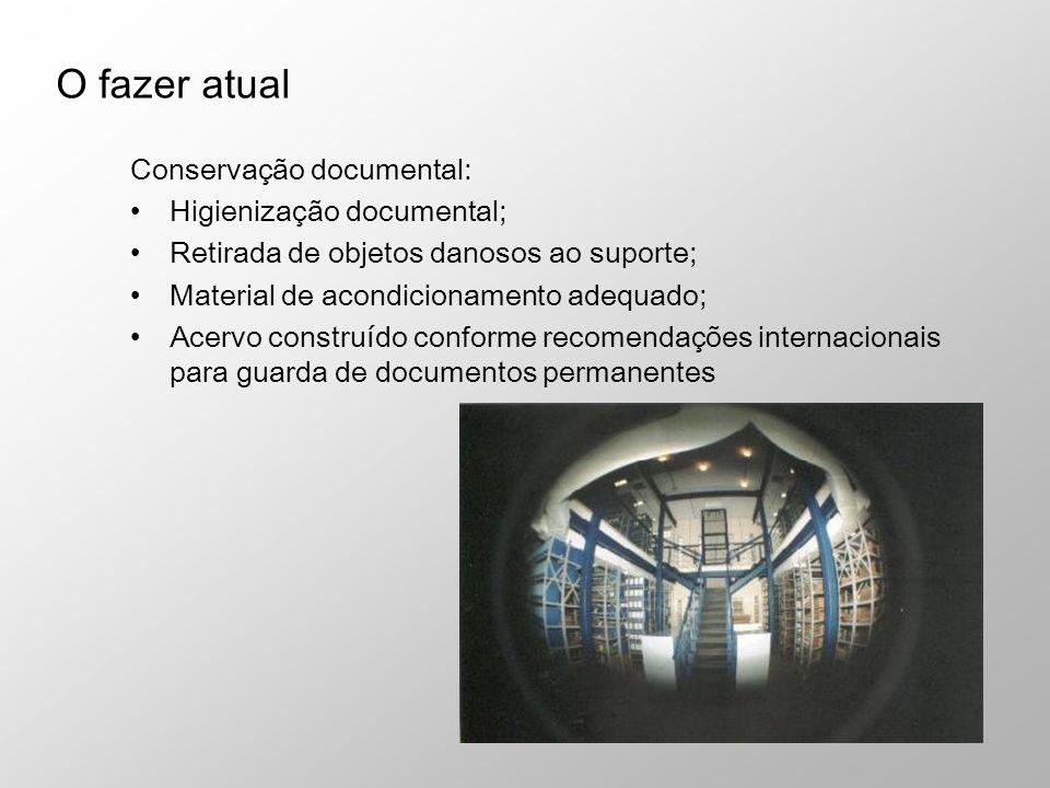 O fazer atual Conservação documental: Higienização documental;