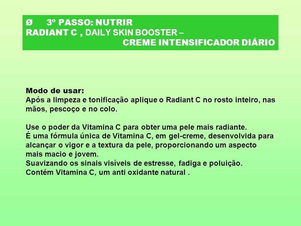 Ø 3º PASSO: NUTRIR RADIANT C , DAILY SKIN BOOSTER – CREME INTENSIFICADOR DIÁRIO
