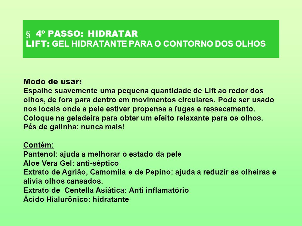 § 4º PASSO: HIDRATAR LIFT: GEL HIDRATANTE PARA O CONTORNO DOS OLHOS