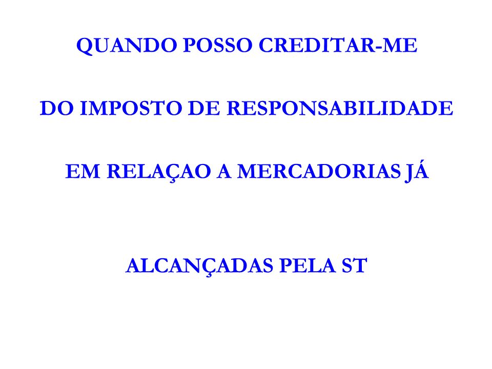 QUANDO POSSO CREDITAR-ME DO IMPOSTO DE RESPONSABILIDADE