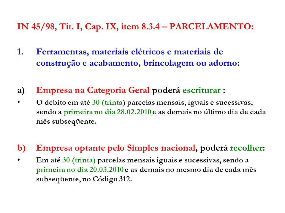 IN 45/98, Tit. I, Cap. IX, item 8.3.4 – PARCELAMENTO: