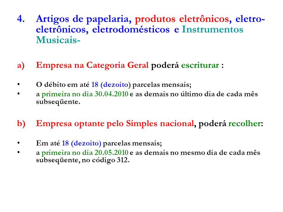 Artigos de papelaria, produtos eletrônicos, eletro-eletrônicos, eletrodomésticos e Instrumentos Musicais-