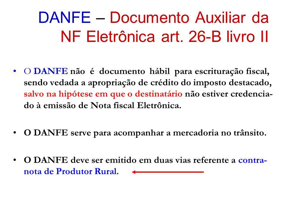 DANFE – Documento Auxiliar da NF Eletrônica art. 26-B livro II