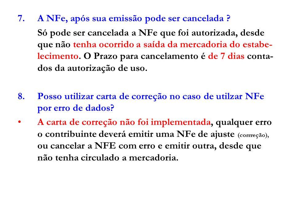 A NFe, após sua emissão pode ser cancelada