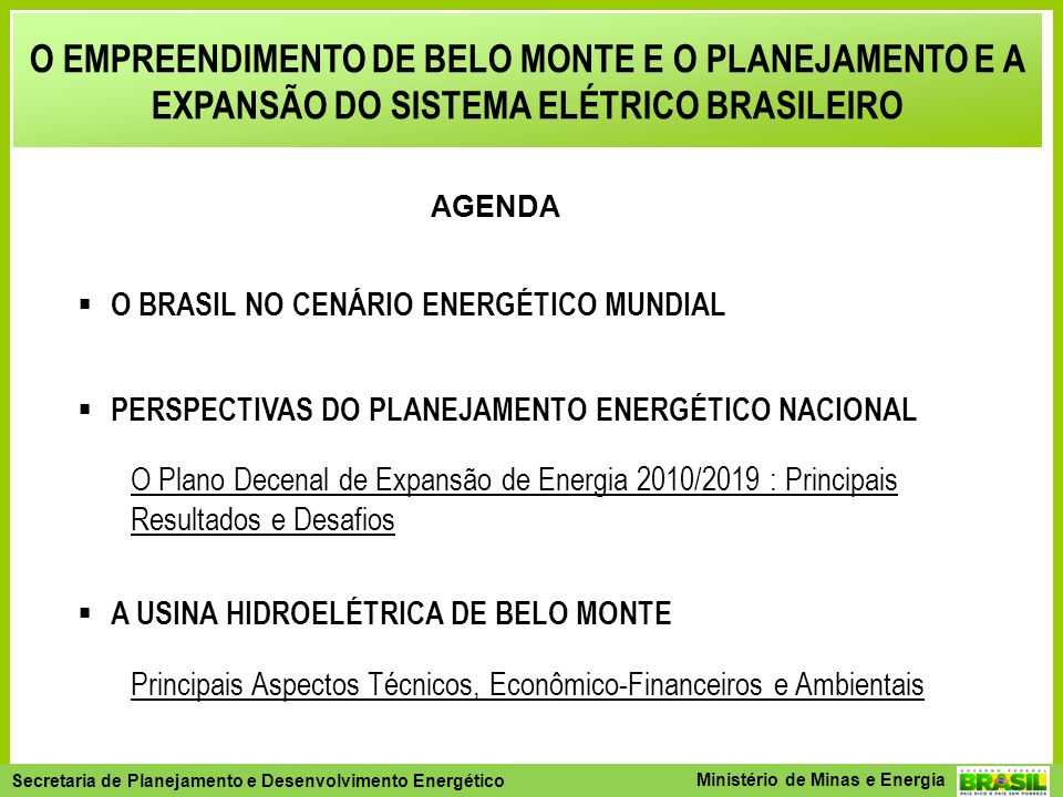 O EMPREENDIMENTO DE BELO MONTE E O PLANEJAMENTO E A EXPANSÃO DO SISTEMA ELÉTRICO BRASILEIRO