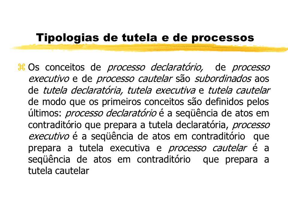 Tipologias de tutela e de processos