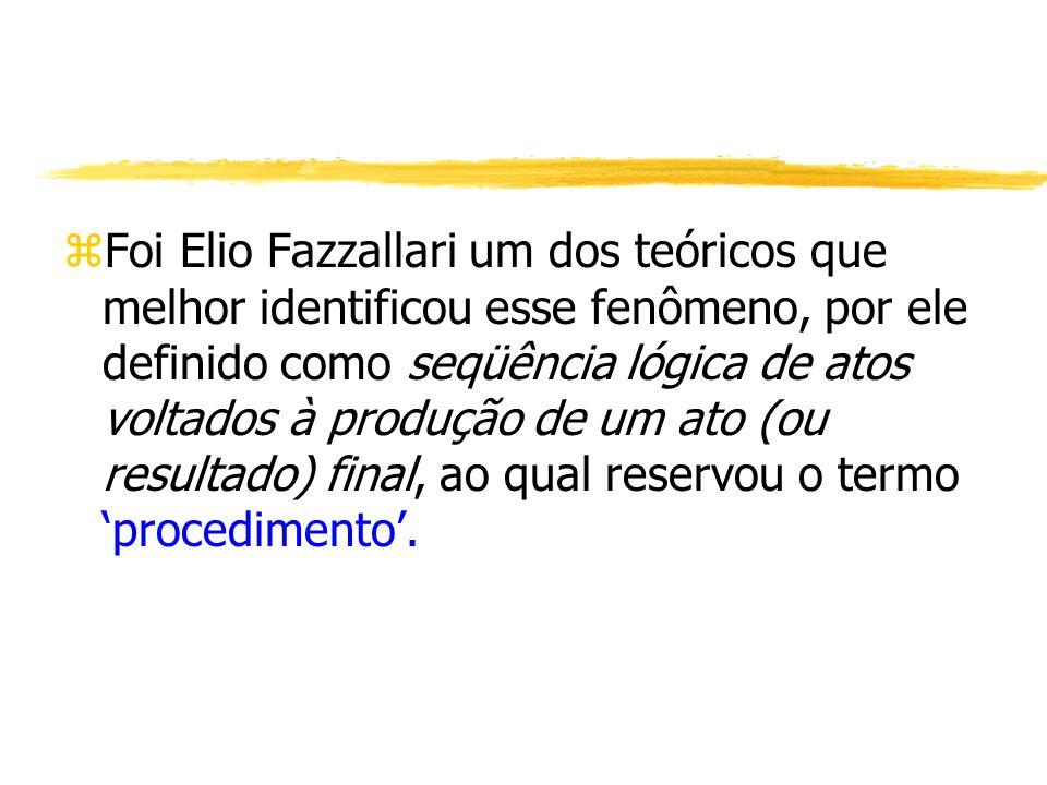 Foi Elio Fazzallari um dos teóricos que melhor identificou esse fenômeno, por ele definido como seqüência lógica de atos voltados à produção de um ato (ou resultado) final, ao qual reservou o termo 'procedimento'.