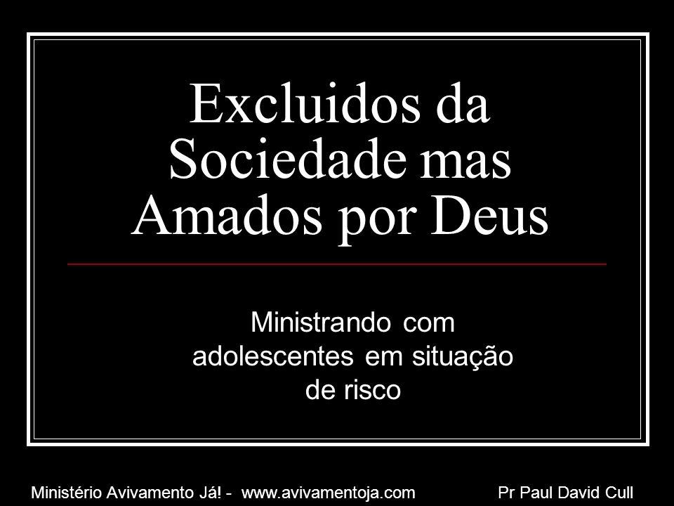 Excluidos da Sociedade mas Amados por Deus