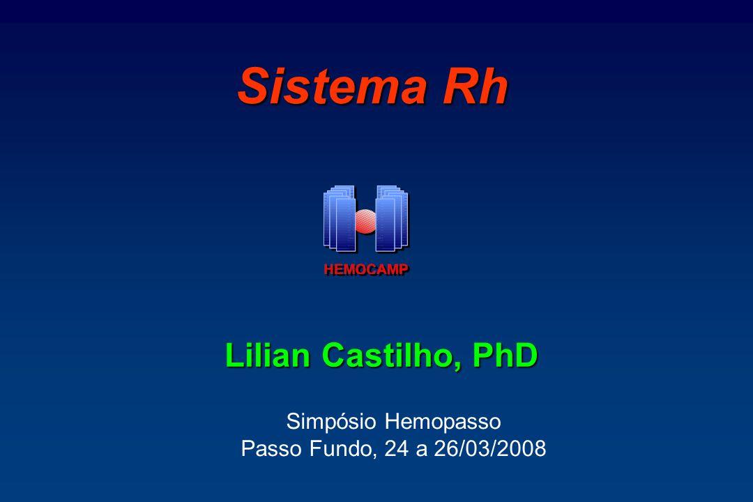 Sistema Rh Lilian Castilho, PhD Simpósio Hemopasso