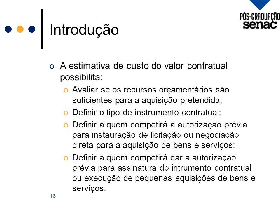Introdução A estimativa de custo do valor contratual possibilita: