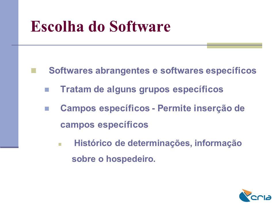 Escolha do Software Softwares abrangentes e softwares específicos
