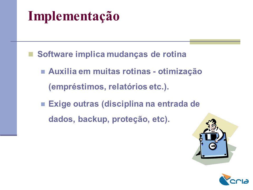 Implementação Software implica mudanças de rotina