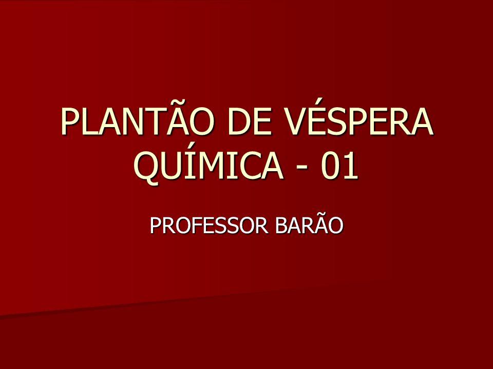 PLANTÃO DE VÉSPERA QUÍMICA - 01