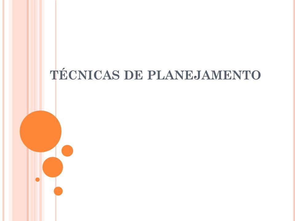 TÉCNICAS DE PLANEJAMENTO