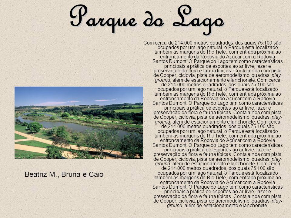 Parque do Lago Beatriz M., Bruna e Caio