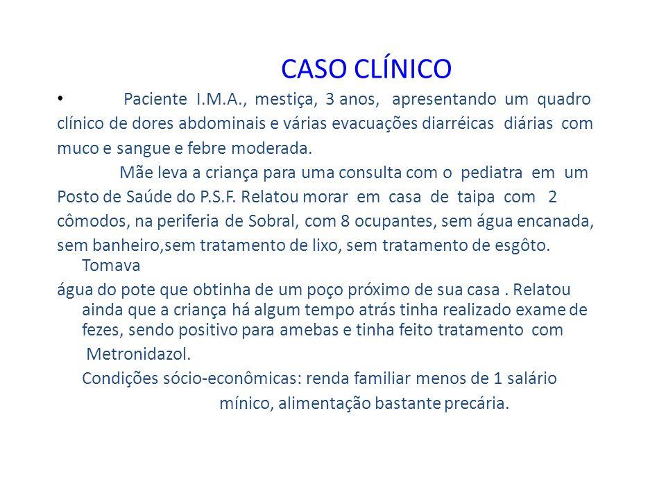 CASO CLÍNICO Paciente I.M.A., mestiça, 3 anos, apresentando um quadro