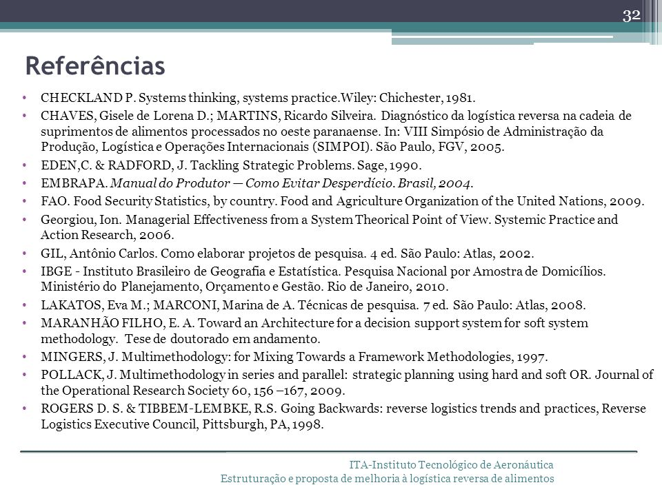 Referências CHECKLAND P. Systems thinking, systems practice.Wiley: Chichester, 1981.