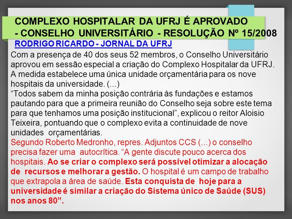 COMPLEXO HOSPITALAR DA UFRJ É APROVADO - CONSELHO UNIVERSITÁRIO - RESOLUÇÃO Nº 15/2008 RODRIGO RICARDO - JORNAL DA UFRJ