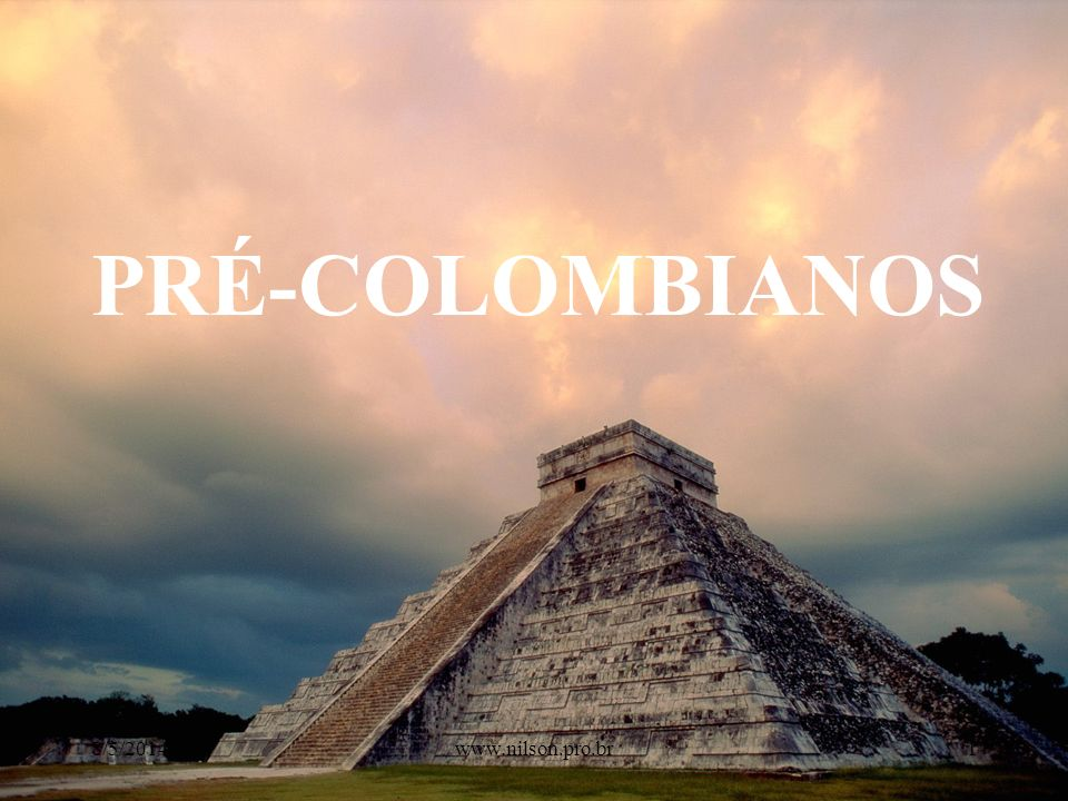 PRÉ-COLOMBIANOS 30/03/2017 www.nilson.pro.br