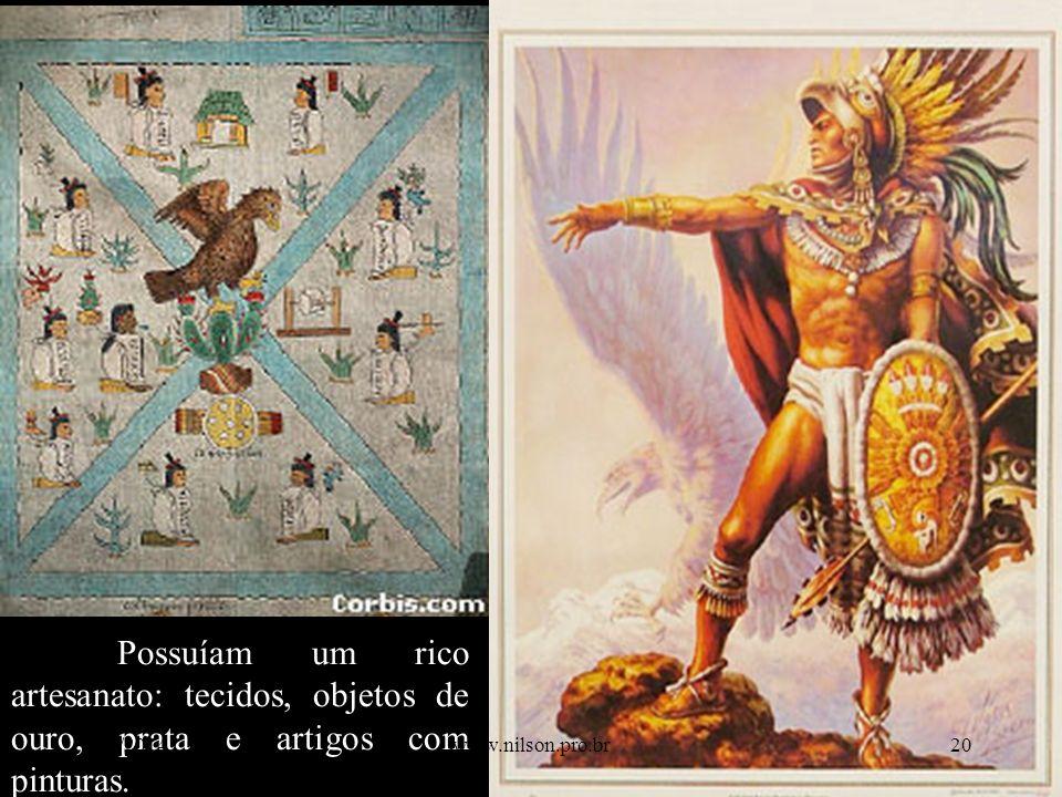 Possuíam um rico artesanato: tecidos, objetos de ouro, prata e artigos com pinturas.