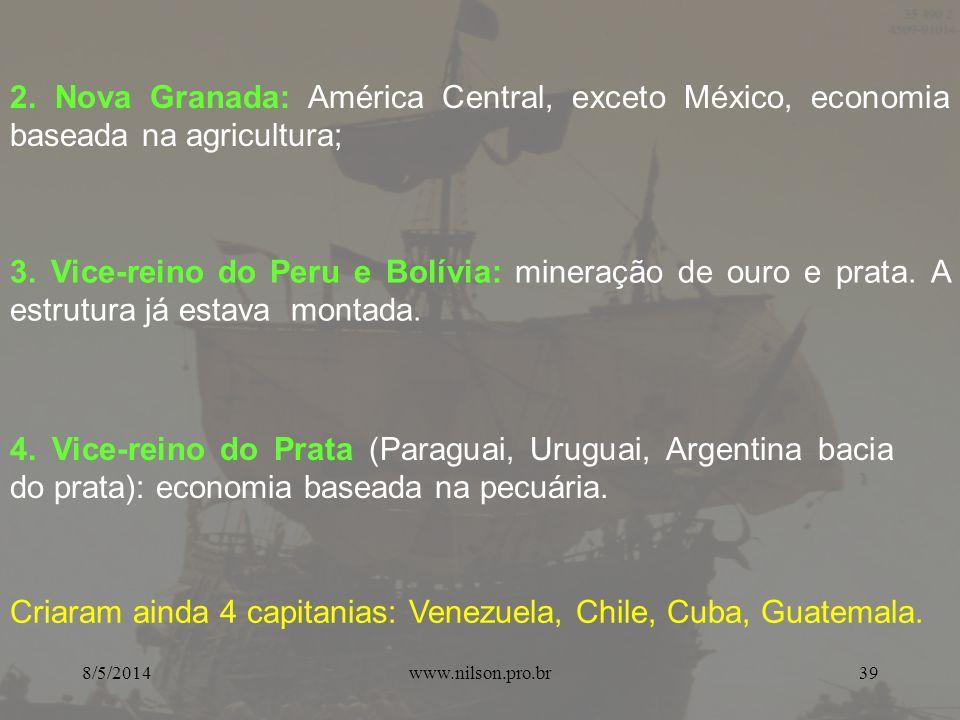 Criaram ainda 4 capitanias: Venezuela, Chile, Cuba, Guatemala.