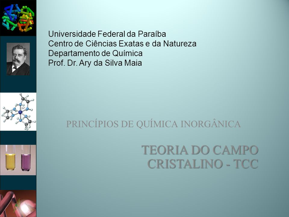 PRINCÍPIOS DE QUÍMICA INORGÂNICA TEORIA DO CAMPO CRISTALINO - TCC