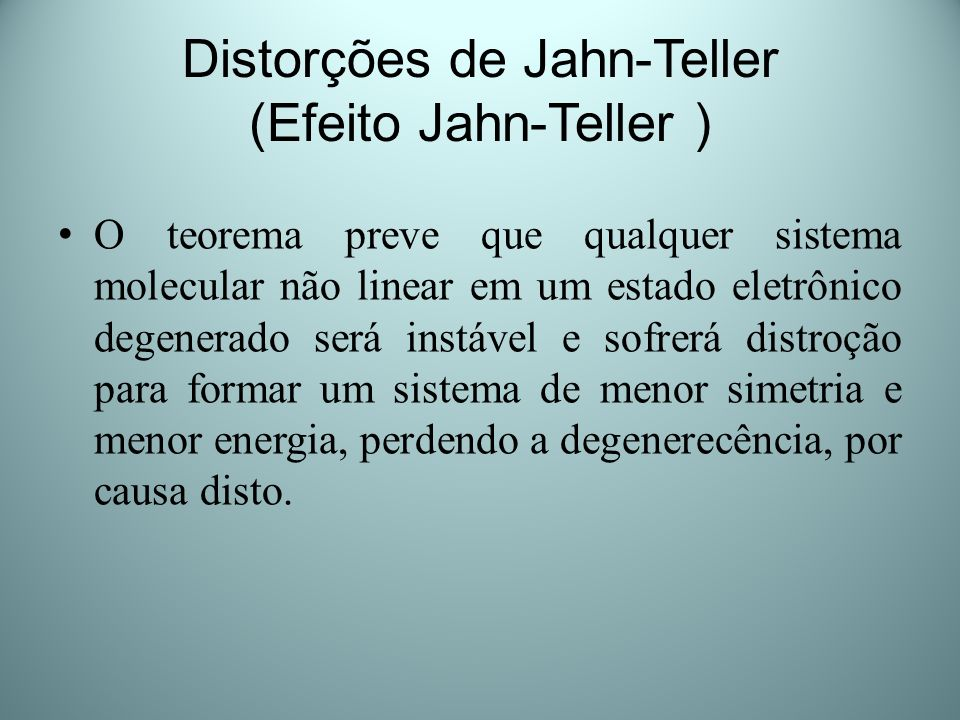 Distorções de Jahn-Teller (Efeito Jahn-Teller )