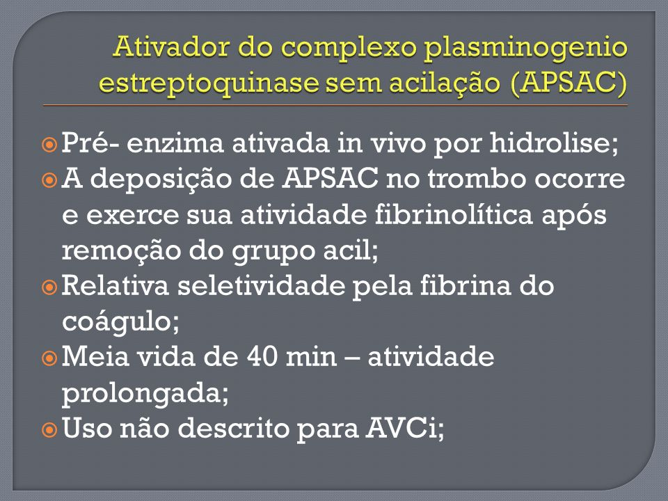 Ativador do complexo plasminogenio estreptoquinase sem acilação (APSAC)