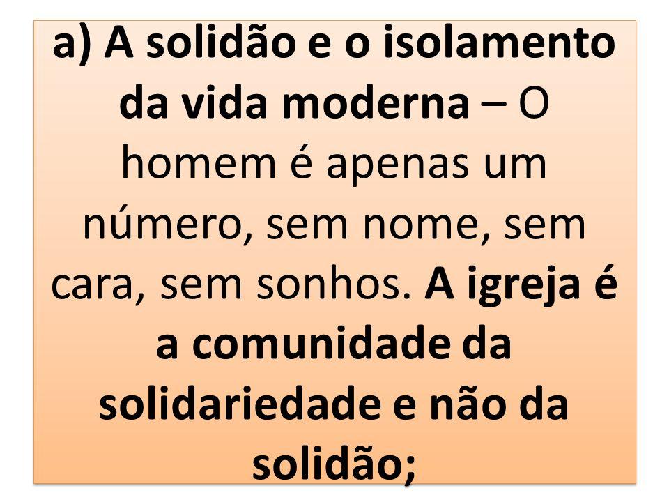 a) A solidão e o isolamento da vida moderna – O homem é apenas um número, sem nome, sem cara, sem sonhos.