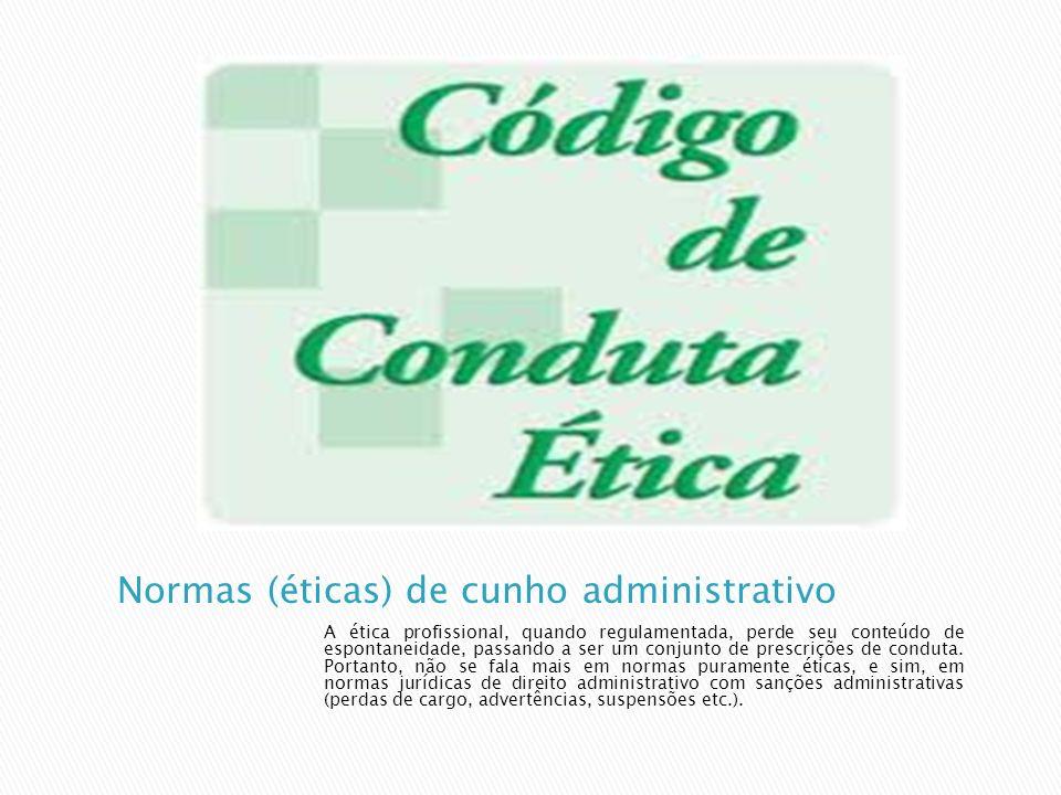 Normas (éticas) de cunho administrativo