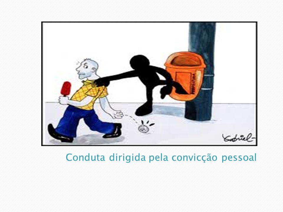 Conduta dirigida pela convicção pessoal
