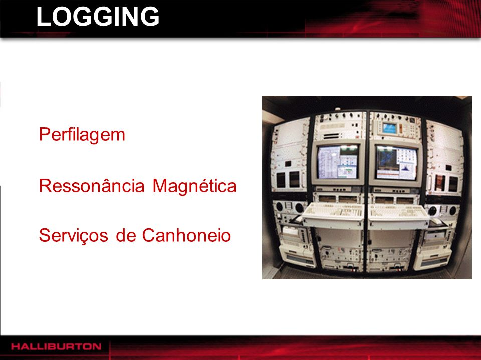 LOGGING Perfilagem Ressonância Magnética Serviços de Canhoneio