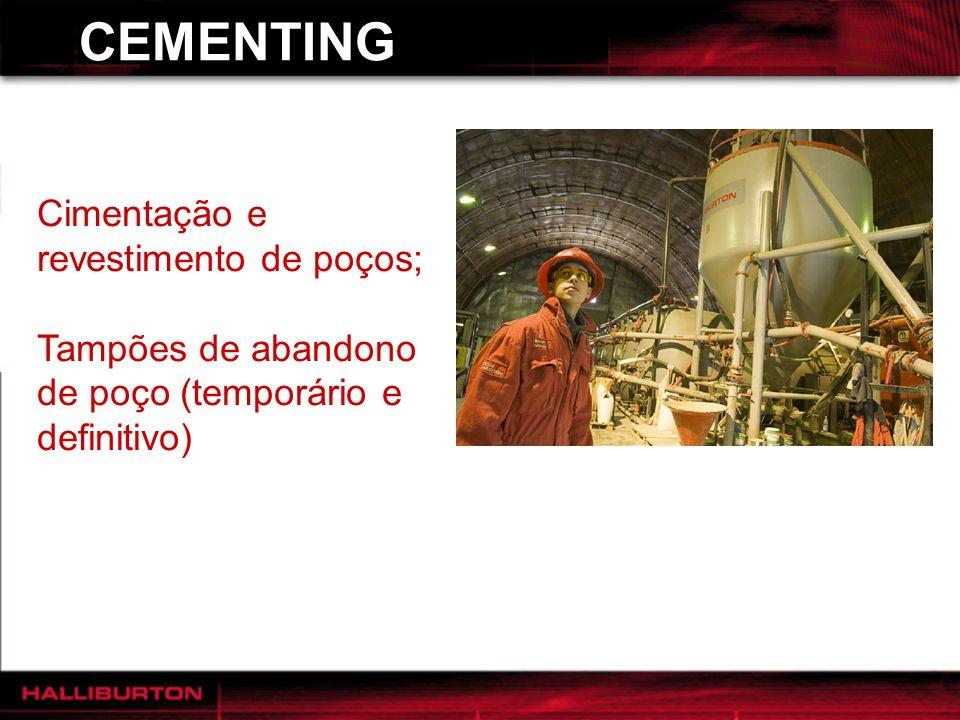 CEMENTING Cimentação e revestimento de poços;