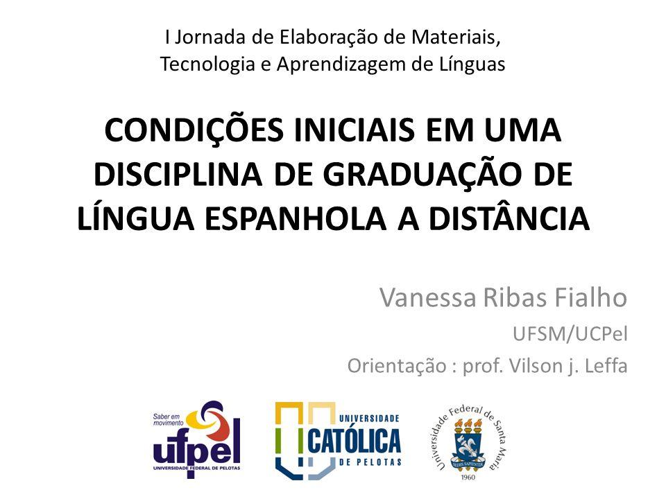 Vanessa Ribas Fialho UFSM/UCPel Orientação : prof. Vilson j. Leffa